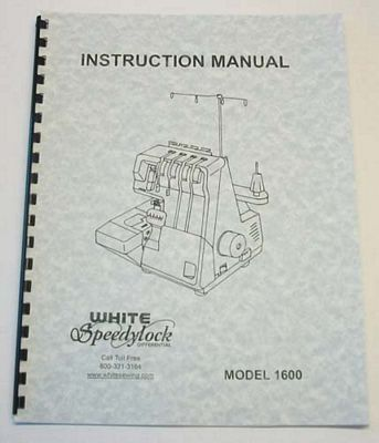 INSTRUCTION BOOK White 1600 serger