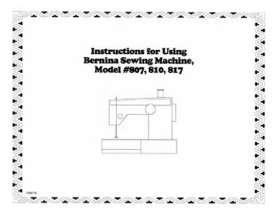 INSTRUCTION BOOK Bernina 807 810 817