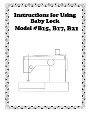 INSTRUCTION BOOK Babylock B15 B17 B21