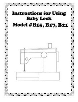 INSTRUCTION BOOK Babylock B15 B17 B21 1