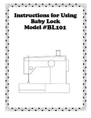 INSTRUCTION BOOK Babylock BH600 BL101