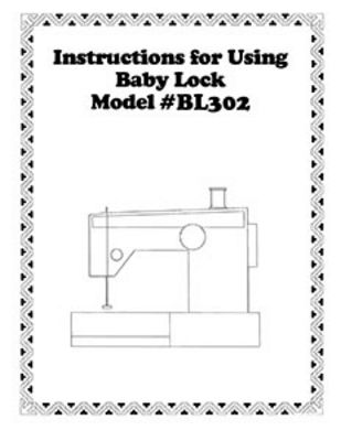 INSTRUCTION BOOK Babylock BL302