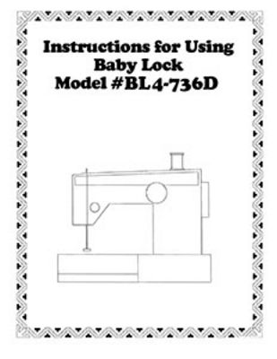 INSTRUCTION BOOK Babylock BL4-736 BL4-736D