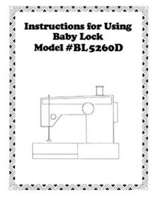 INSTRUCTION BOOK Babylock BL5260 BL5260D 1