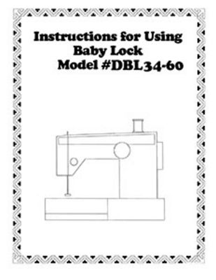 INSTRUCTION BOOK Babylock DBL34-60
