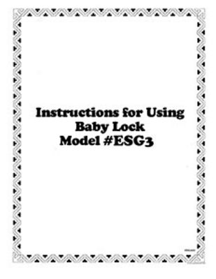 INSTRUCTION BOOK Babylock Ellageo ESG3