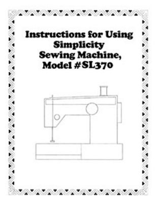INSTRUCTION BOOK Simplicity SL370 serger