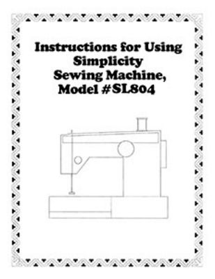 INSTRUCTION BOOK Simplicity SL804 serger