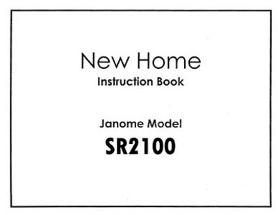 INSTRUCTION BOOK New Home SR2100