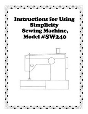 INSTRUCTION BOOK Simplicity SW240