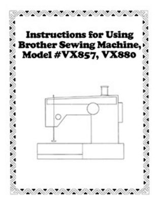 INSTRUCTION BOOK Brother VX857 VX880