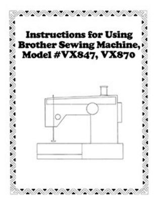 INSTRUCTION BOOK Brother VX847 VX870