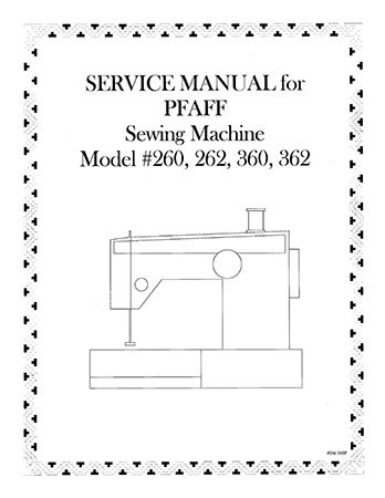 Service Manual for Pfaff #260, 262, 360, 362