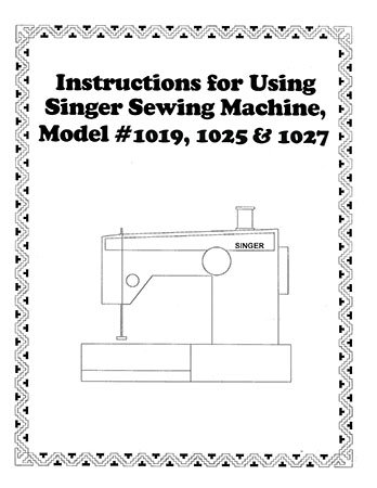 INSTRUCTION BOOK Singer 1019 1025 1027
