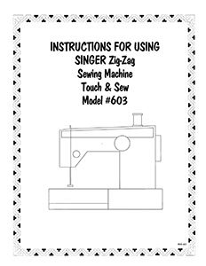 INSTRUCTION BOOK Singer Zig-Zag Sewing Machine#603